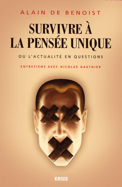 Survivre à la pensée unique Alain de Benoist