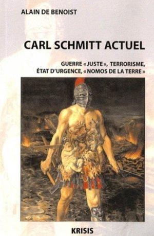 Carl Schmitt actuel – Guerre juste, terrorisme…