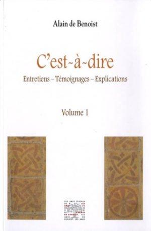 C'est-à-dire (2 volumes) – entretiens-témoignages-explications