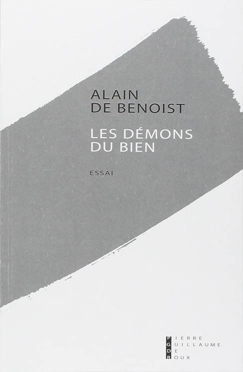Les démons du bien Alain de Benoist