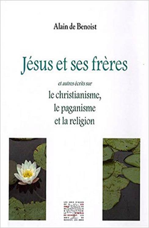 Jésus et ses frères Alain de Benoist