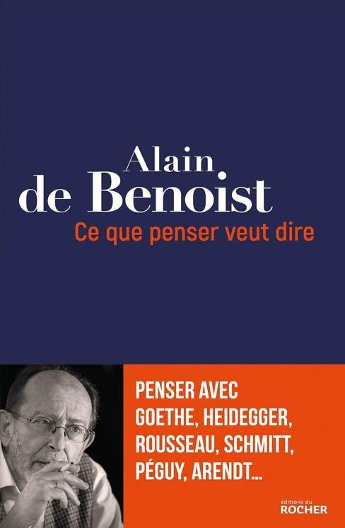 Ce que penser veut dire - Alain de Benoist
