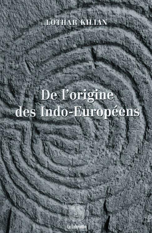 De l'origine des Indo-Européens Lothar Kilian