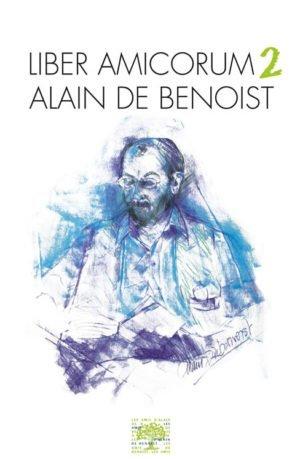 Liber Amicorum Alain de Benoist : Volume 2
