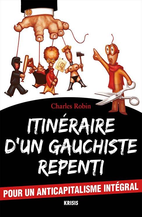 Itinéraire d'un gauchiste repenti Charles Robin